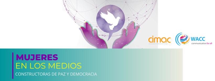 Mujeres en  los medios: constructoras de paz y democracia