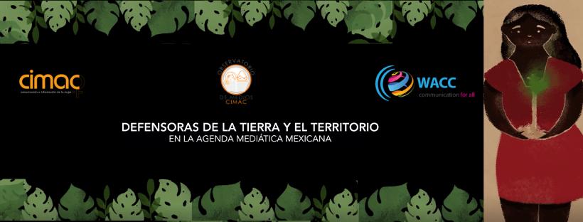Defensoras de la tierra y le territorio en la agenda mediática mexicana